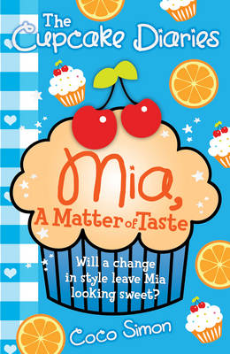 The Cupcake Diaries: Mia, a Matter of Taste