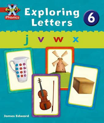 Project X Phonics: Red Exploring Letters 6
