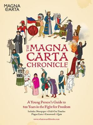 The Magna Carta Chronicle: A Young Person's Guide to 800 Years in the Fight for Freedom
