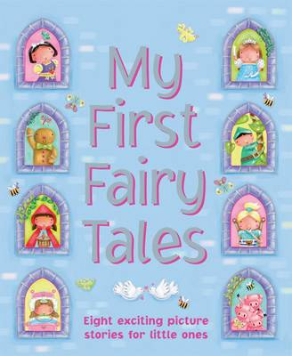 My First Fairy Tales: Eight Exciting Picture Stories for Little Ones