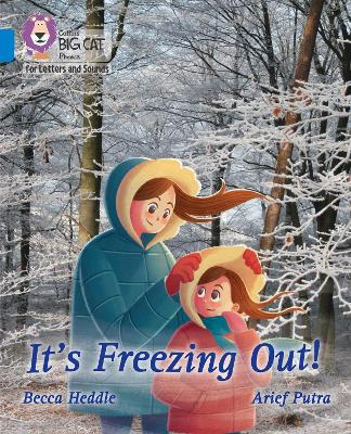 It's freezing out!: Band 04/Blue