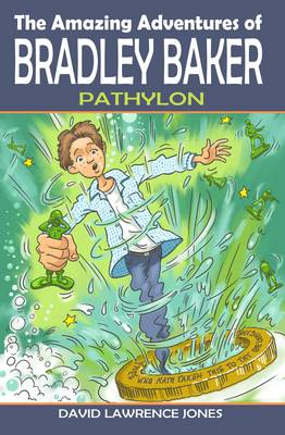 The Amazing Adventures of Bradley Baker: Pathylon