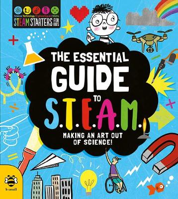 The Essential Guide to STEAM: Making an Art out of Science!