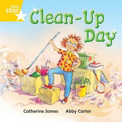 Rigby Star Independent Yellow Reader 11: Clean up day