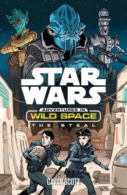 Star Wars: Adventures in Wild Space: The Steal: The Steal