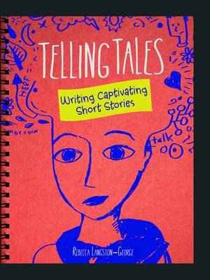 Writer's Notebook: Telling Tales: Writing Captivating Short Stories