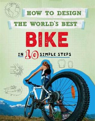 How to Design the World's Best Bike: In 10 Simple Steps