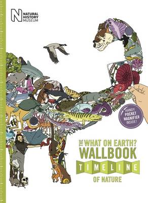 The What on Earth? Wallbook Timeline of Nature: The Astonishing Natural History of the Earth from the Dawn of Life to the Present Day