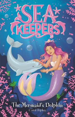 Sea Keepers: The Mermaid's Dolphin: Book 1