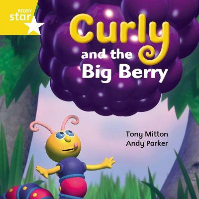Rigby Star Independent Yellow Reader 13 Curly and the Big Berry