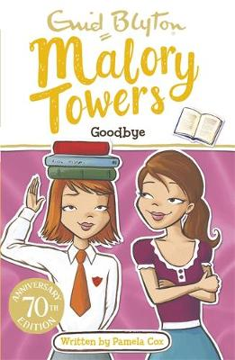 Malory Towers: Goodbye: Book 12