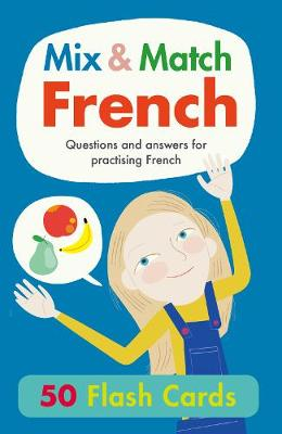 Mix & Match French: Questions and Answers for Practising French
