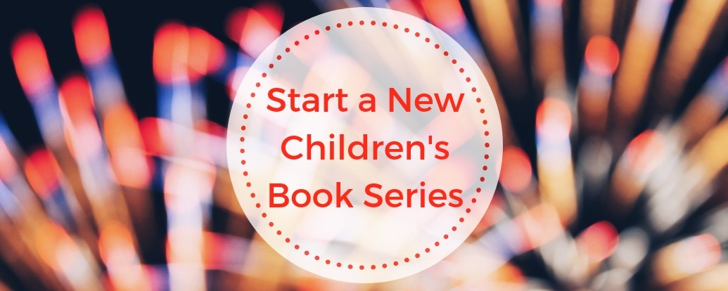 Start a New Children's Book Series